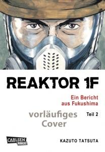 [Carlsen Manga] Reaktor 1F Ein Bericht aus Fukushima Teil 2