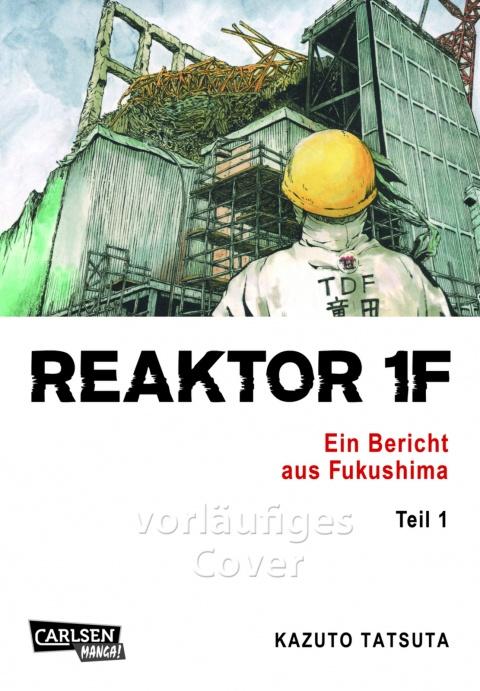 [Carlsen Manga] Reaktor 1F Ein Bericht aus Fukushima